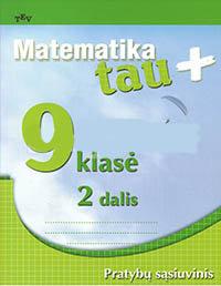 9 klasė: Matematika tau PLIUS - 2 dalis