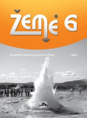 Geografija, 6 klasė, Žemė - 1 dalis (užduočių sąsiuvinis)